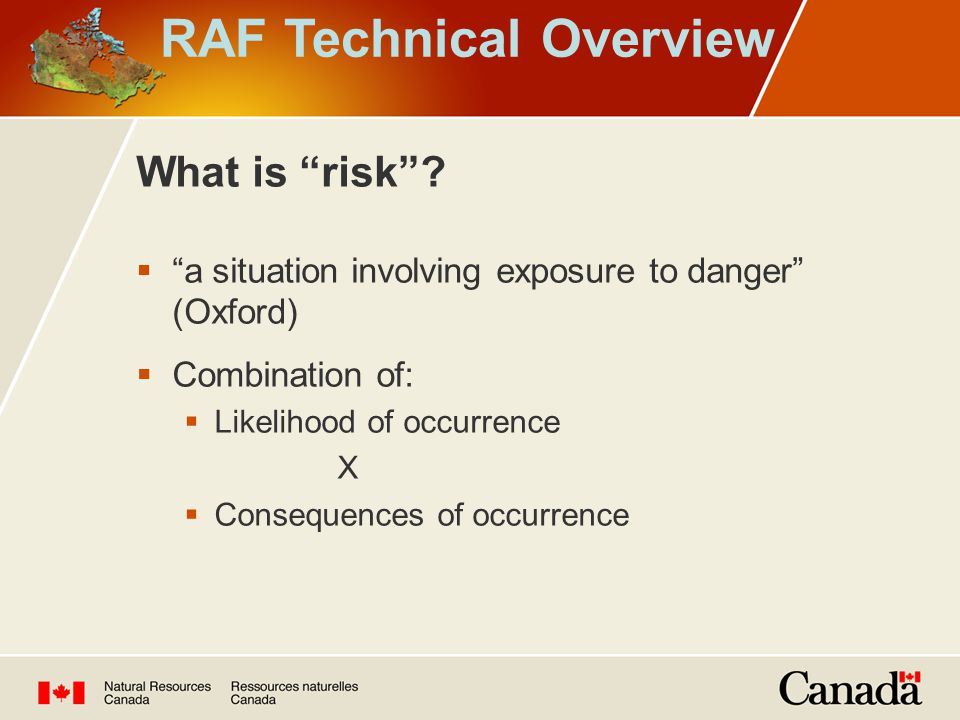  Common approach  Enhances understanding – nature of risks  Identifies critical factors  Utilizes evidence  Addresses gaps and uncertainties  Promotes collaboration on shared risks  Results in transparent and accountable public policy and decisions in natural resource management NFPS Risk Analysis Framework