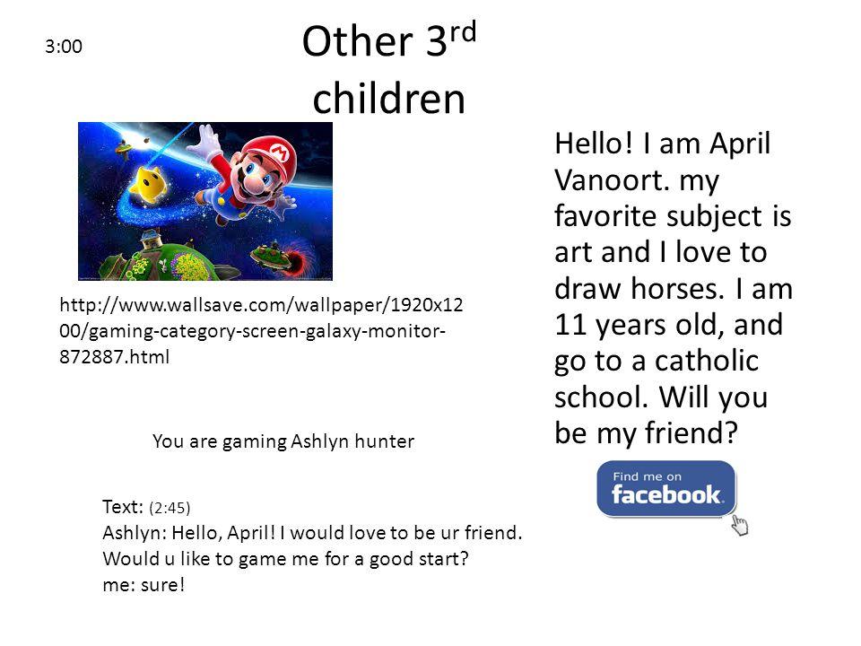Other 3 rd children Hello. I am April Vanoort.