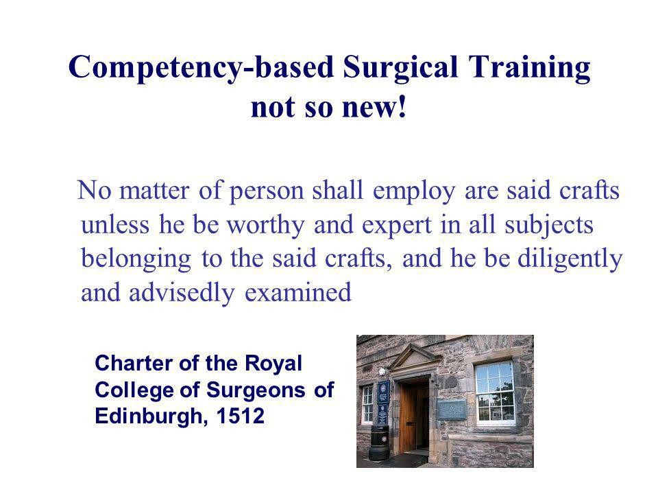 Competency-based Surgical Training not so new.
