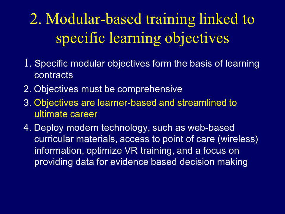 2.Modular-based training linked to specific learning objectives 1.