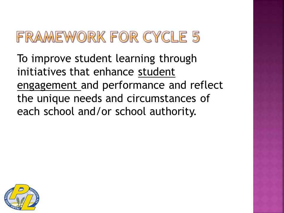 To improve student learning through initiatives that enhance student engagement and performance and reflect the unique needs and circumstances of each school and/or school authority.