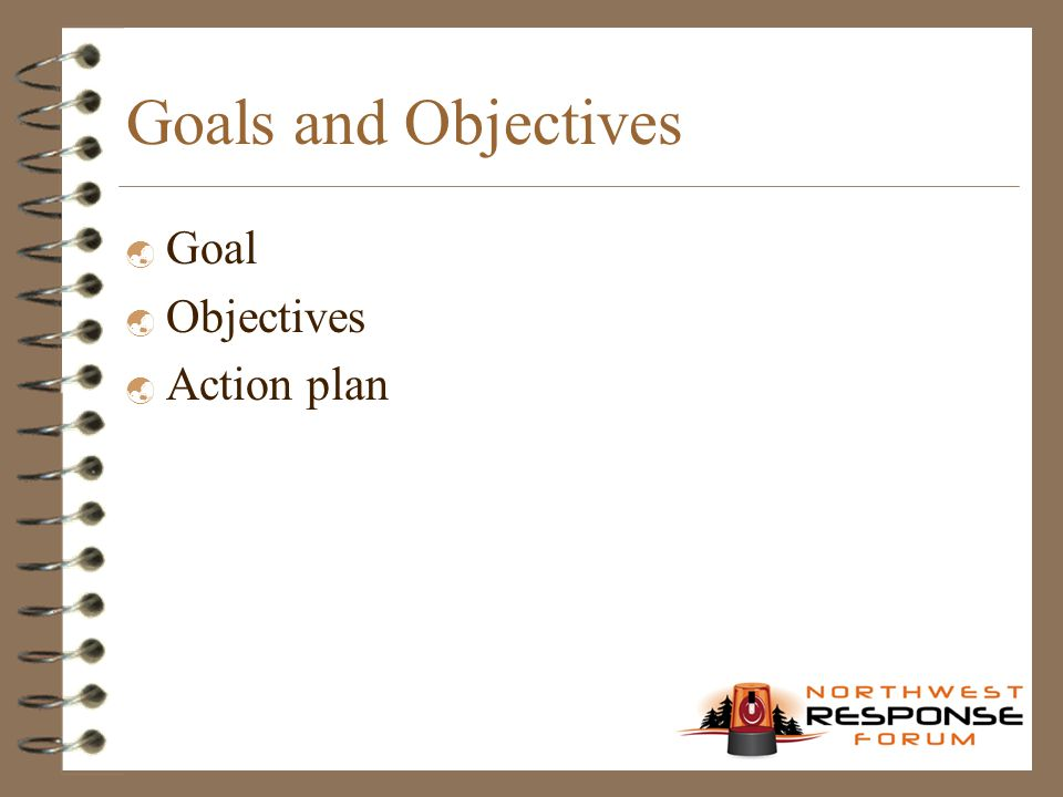 Goals and Objectives  Goal  Objectives  Action plan