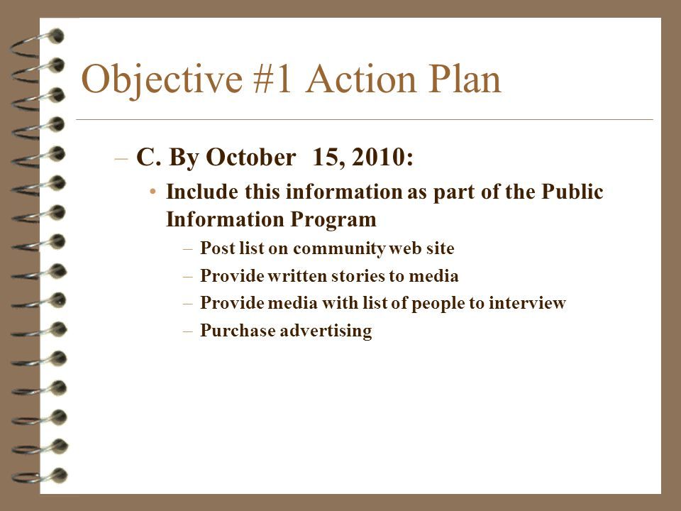 Objective #1 Action Plan –C. By October 15, 2010: Include this information as part of the Public Information Program –Post list on community web site