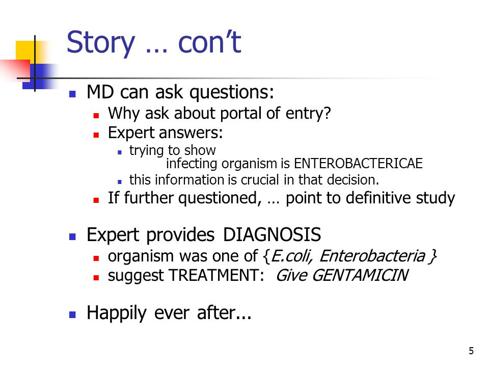 5 Story … con't MD can ask questions: Why ask about portal of entry.