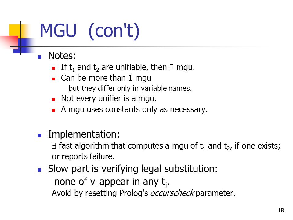 18 MGU (con t) Notes: If t 1 and t 2 are unifiable, then  mgu.