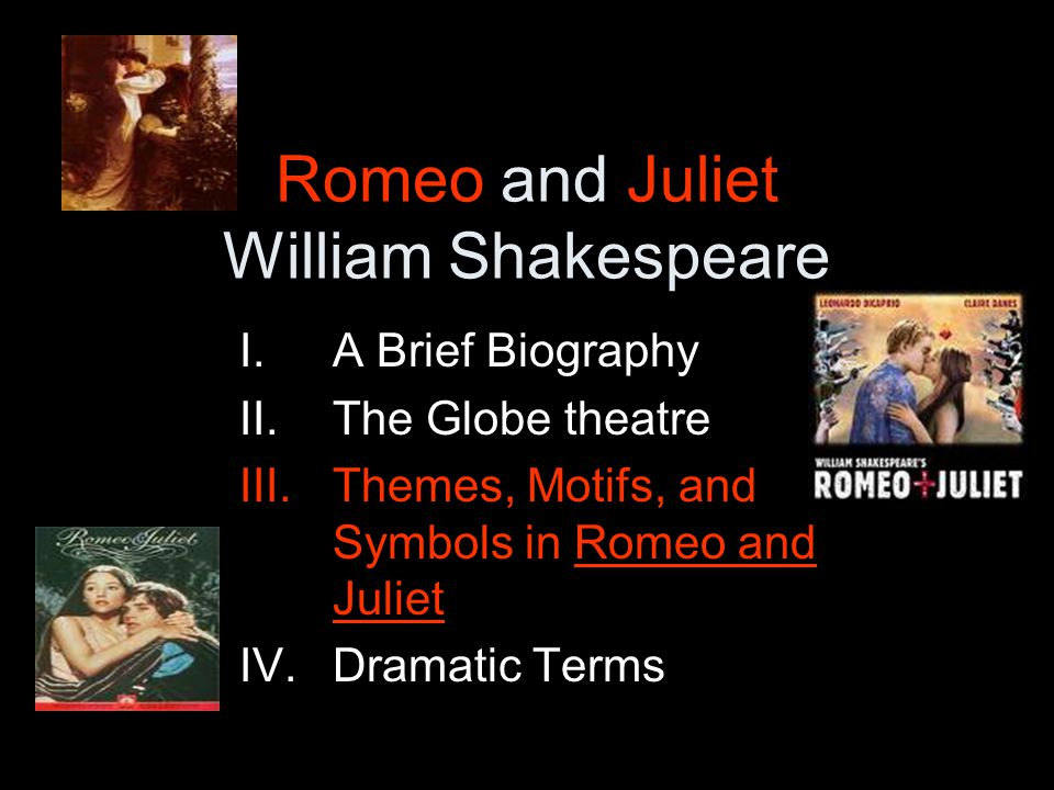 Themes in Romeo and Juliet 5.The Inevitability of Fate Straight path or series of crossroads.