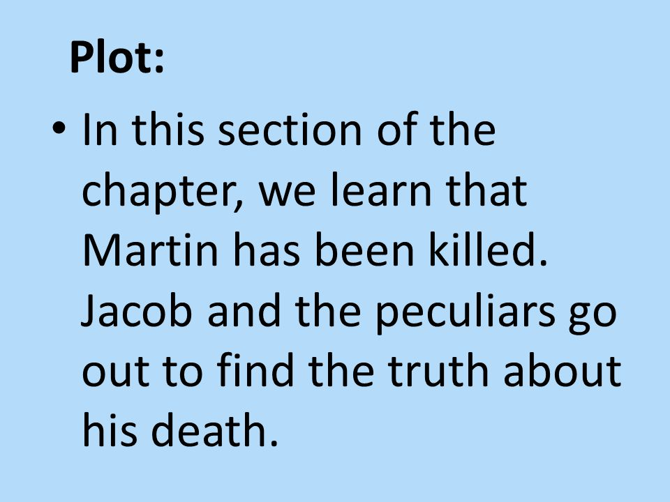 In this section of the chapter, we learn that Martin has been killed.