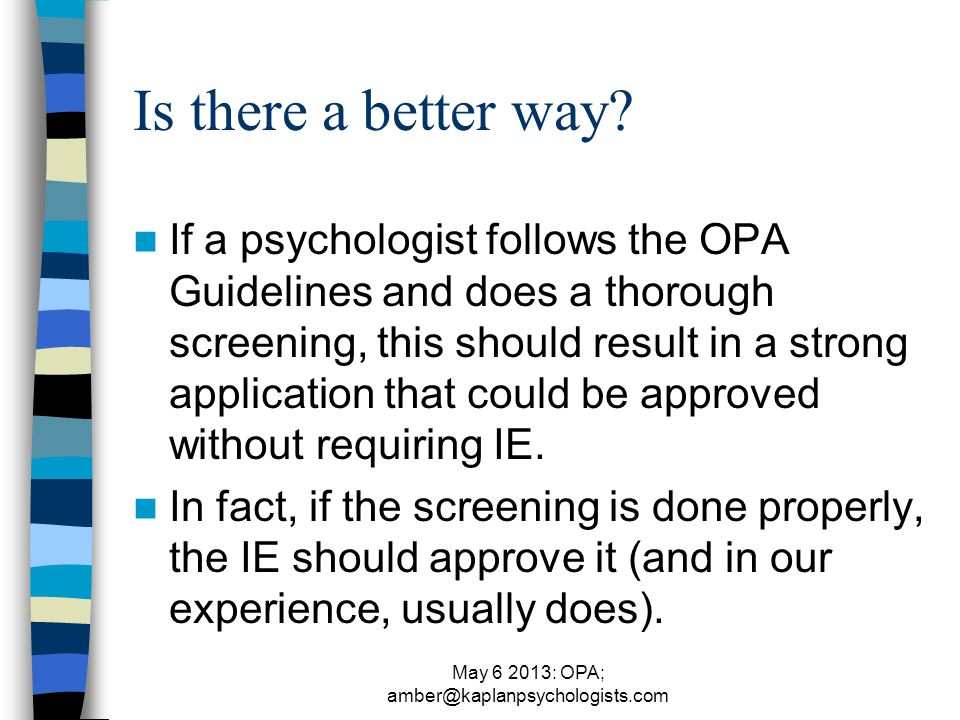 May 6 2013: OPA; amber@kaplanpsychologists.com Is there a better way.