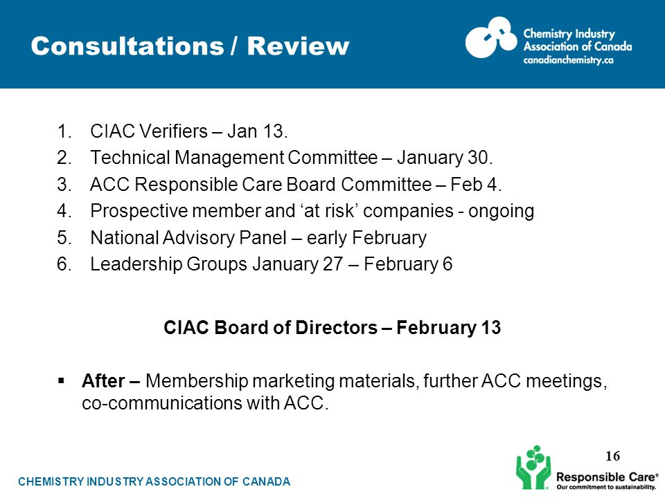 CHEMISTRY INDUSTRY ASSOCIATION OF CANADA Consultations / Review 1.CIAC Verifiers – Jan 13.