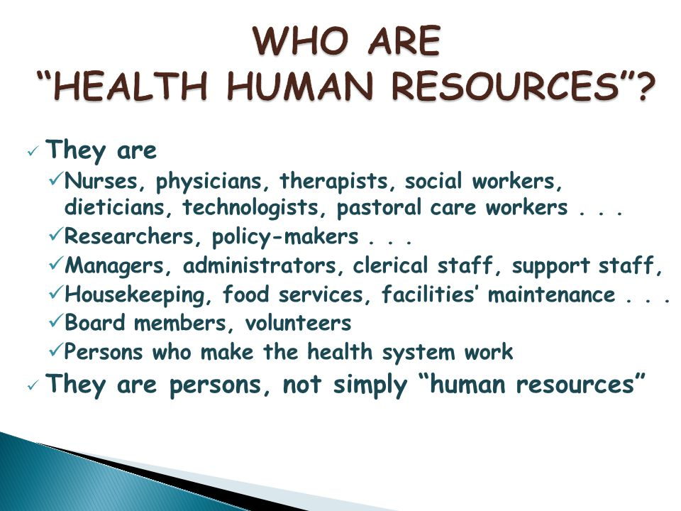 They are Nurses, physicians, therapists, social workers, dieticians, technologists, pastoral care workers...