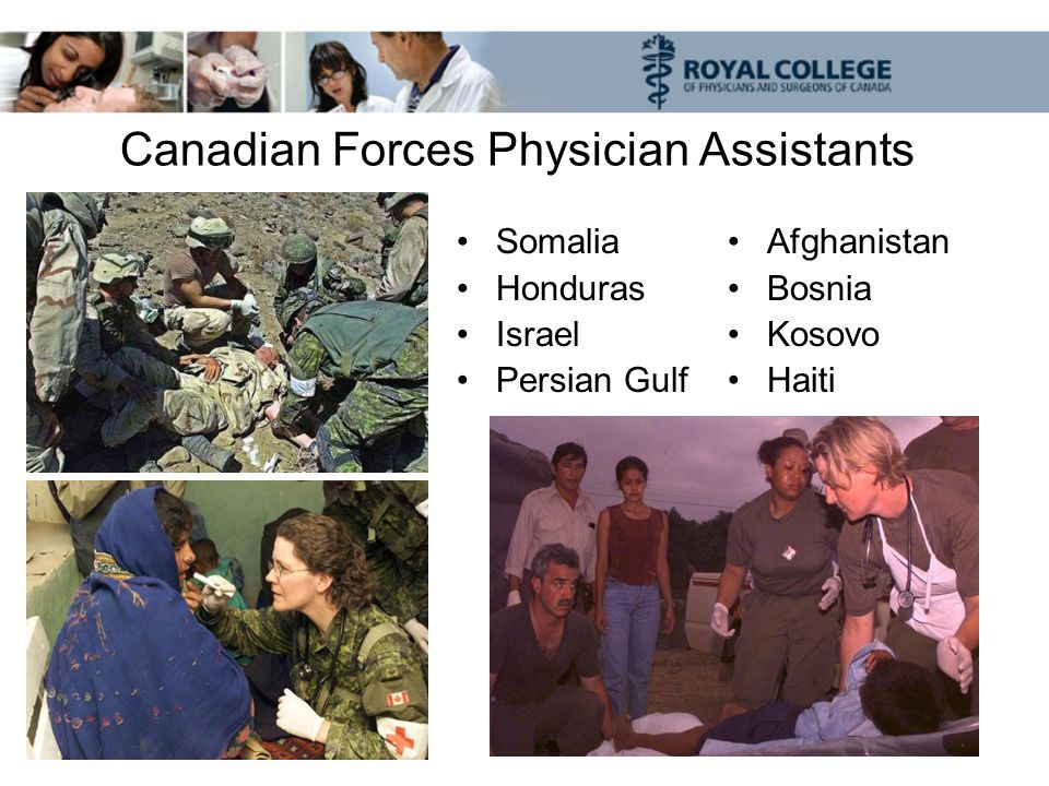 Canadian Forces Physician Assistants Somalia Honduras Israel Persian Gulf Afghanistan Bosnia Kosovo Haiti