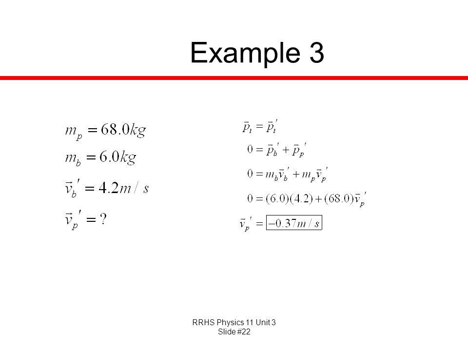 RRHS Physics 11 Unit 3 Slide #22 Example 3