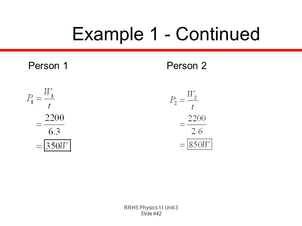 RRHS Physics 11 Unit 3 Slide #42 Example 1 - Continued Person 1Person 2
