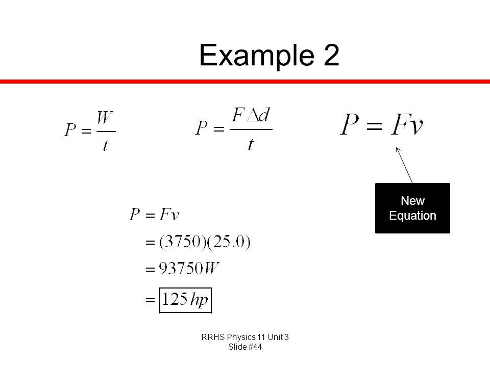 RRHS Physics 11 Unit 3 Slide #44 Example 2 New Equation