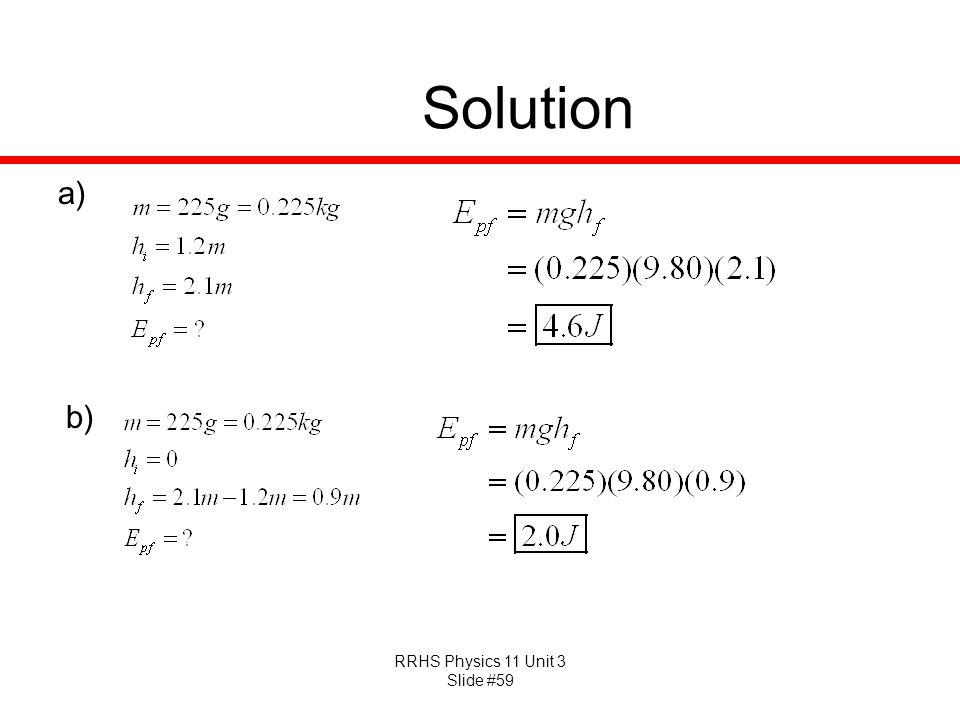 RRHS Physics 11 Unit 3 Slide #59 Solution a) b)