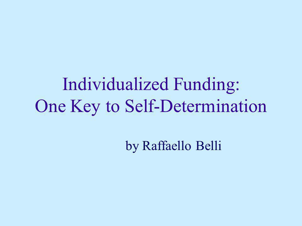Individualized Funding: One Key to Self-Determination by Raffaello Belli