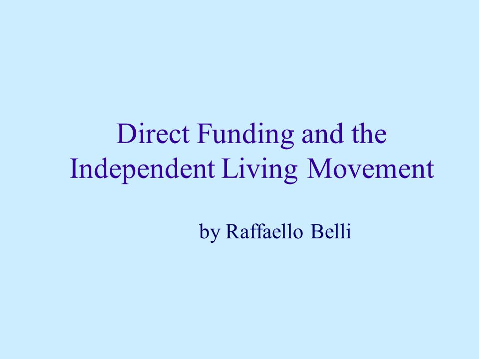 Direct Funding and the Independent Living Movement by Raffaello Belli