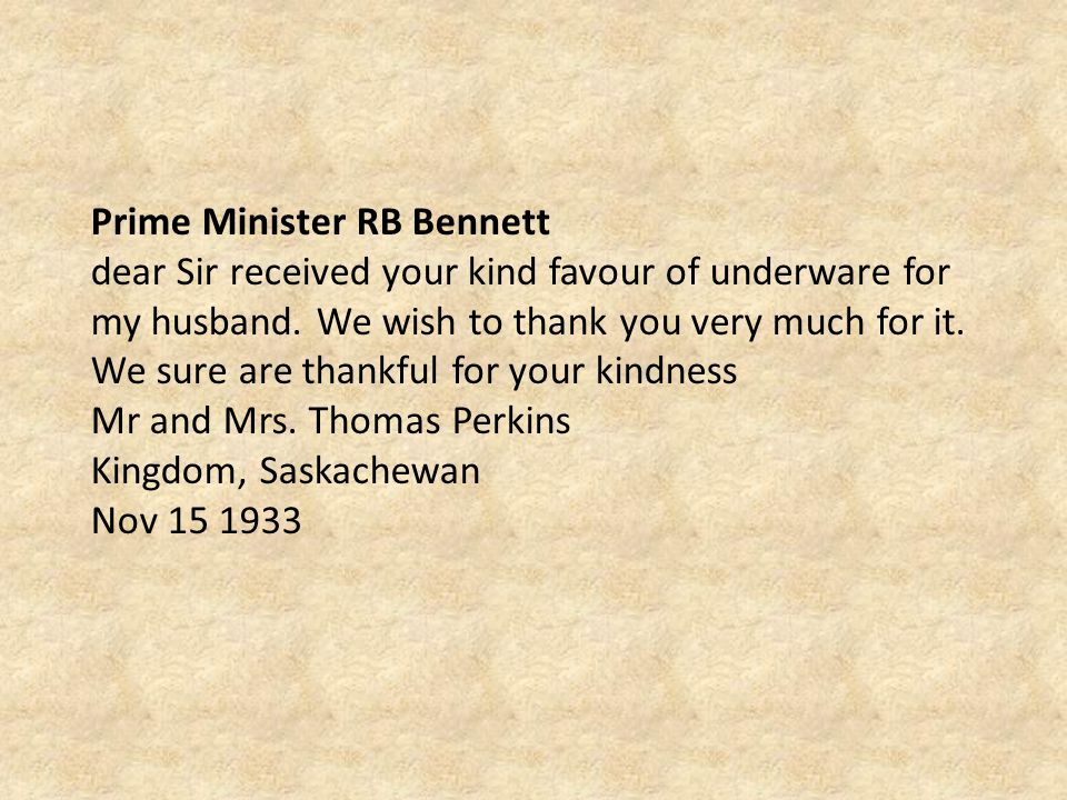 Prime Minister RB Bennett dear Sir received your kind favour of underware for my husband.