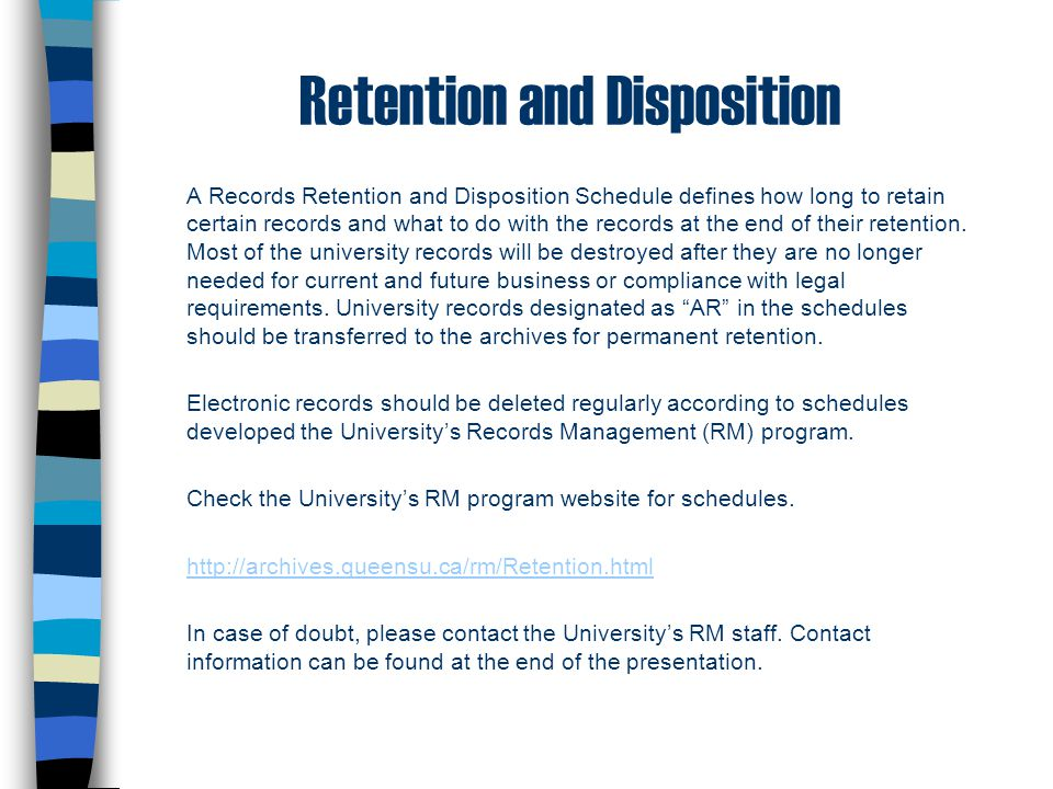 Retention and Disposition A Records Retention and Disposition Schedule defines how long to retain certain records and what to do with the records at t