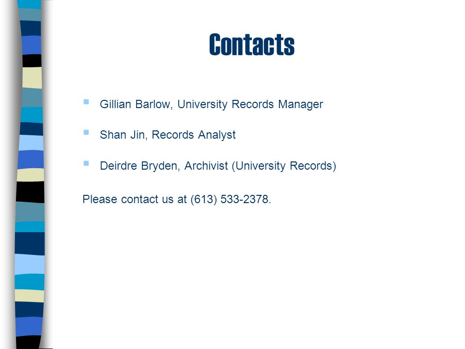 Contacts  Gillian Barlow, University Records Manager  Shan Jin, Records Analyst  Deirdre Bryden, Archivist (University Records) Please contact us a