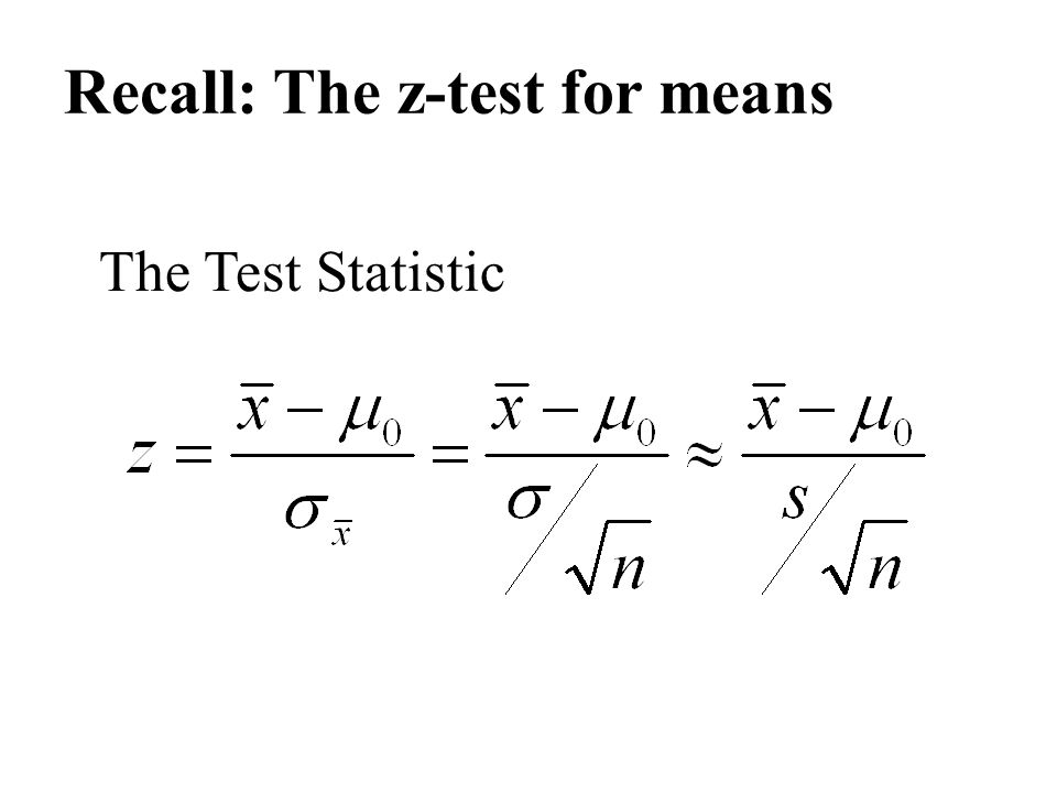 Recall: The z-test for means The Test Statistic