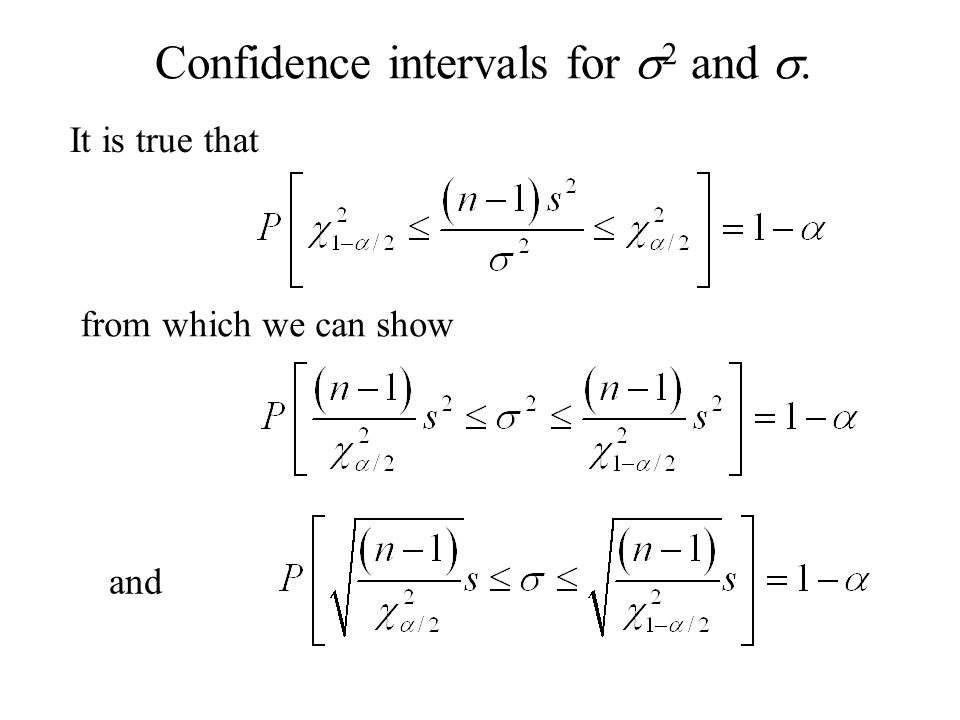 Confidence intervals for  2 and . It is true that from which we can show and