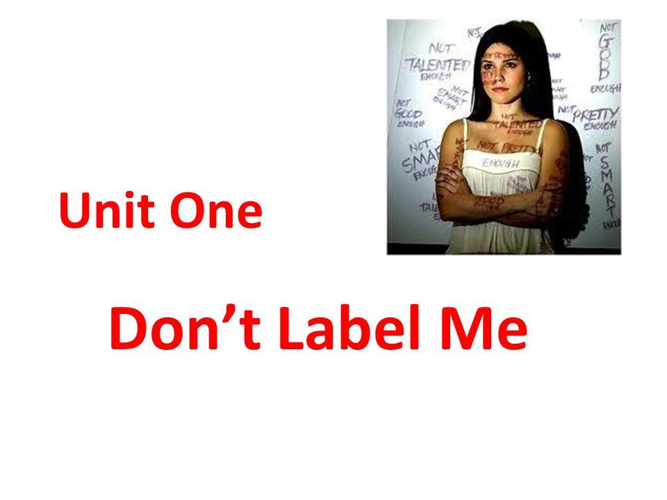 Unit One Don't Label Me
