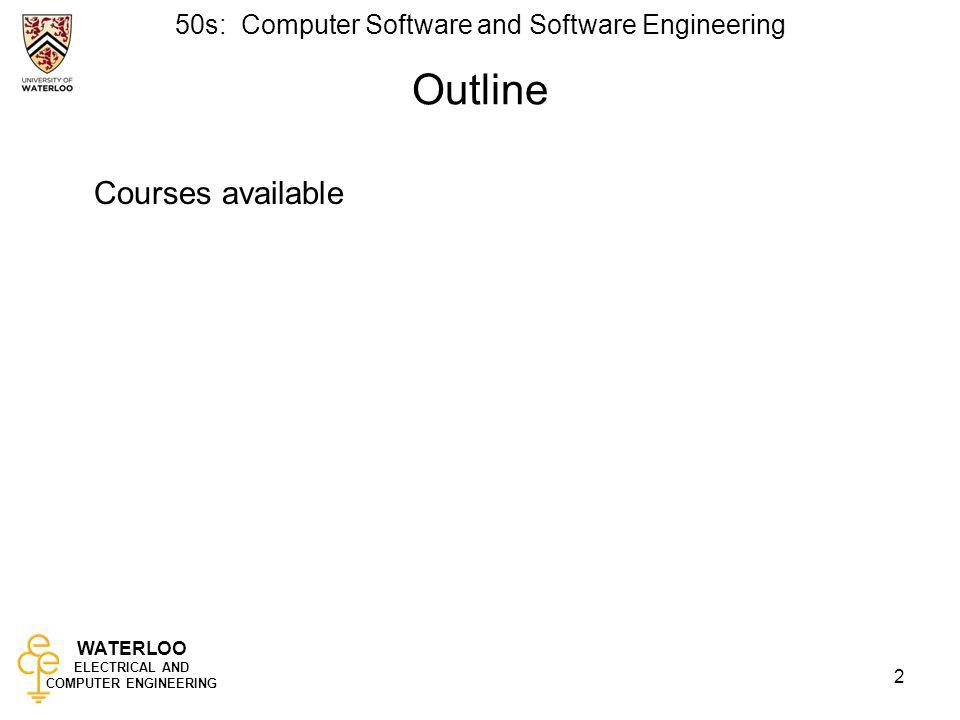 WATERLOO ELECTRICAL AND COMPUTER ENGINEERING 50s: Computer Software and Software Engineering 3 Course Summary 4A4B ECE 454 Distributed ComputingECE 457B Fundamentals of Computational Intelligence ECE 455 Embedded SoftwareECE 458 Computer Security ECE 457A Cooperative and Adaptive AlgorithmsECE 459 Programming for Performance