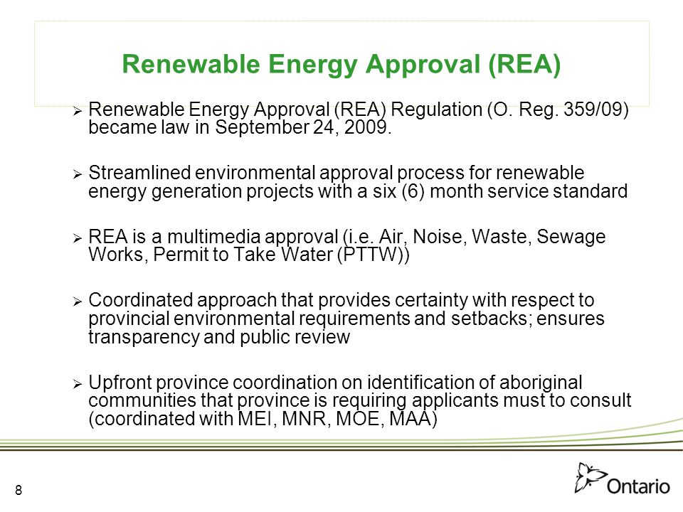 9 REA...Cont'd Definitions (Electricity Act-1998):  Renewable energy generation facility is a facility that generates electricity from a renewable energy source  Renewable energy source means an energy source that is renewed by natural processes and includes wind, water, biomass, biogas, biofuel, solar energy, ….