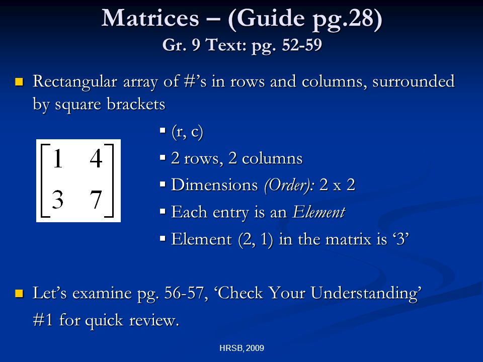 Matrices – (Guide pg.28) Gr. 9 Text: pg.