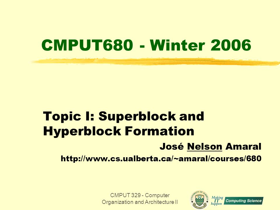 CMPUT 329 - Computer Organization and Architecture II112 Example of PHG Construction pclr p4, p6 ld_I r98, r3, 0 add r27, r98, -1 st_I r3, 0, r27 blt r98, 1, LC ld_i r30, r3, 4 add r29, r30, 1 st_I r3, 4, r29 ld_c r4, r30, 0 beq r4, -1, EXIT ld_I r33, r73, 0 add r32, r33, 1 st_I r73, 0, r32 pge p4(OR), p1(/U), 32, r4[c1, /c1] pge p4(OR), p2(/U), r4, 127 (p1)[c2, /c2] peq p3(U),-,0,r2 (p2)[c3] peq p6(OR), p5(/U), r4, r10 (p4)[c4, /c4] peq p7(U), -, r4, r10 (p4)[c4] peq p6(OR), p8(/U), r4, 32 (p5)[c5, /c5] ld_I r36, r72, 0 (p3) add r35, r36, 1 (p3) st_I r72, 0, r35 (p3) add r2, r2, 1 (p3) ld_I r39, r71, 0 (p7) add r38, r39, 1 (p7) st_I r71, 0, r38 (p7) peq p6(OR), -, r4, 9 (p8) [c6] mov r2, 0 (p6) jmp loop T pge p4(OR), p1(/U), 32, r4[c1, /c1] c1/c1 p1 p4