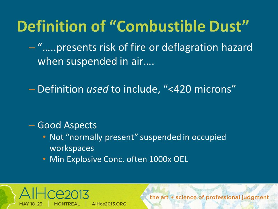 Definition of Combustible Dust Problems: (in Hazard Identification) – Parameters are size dependent.
