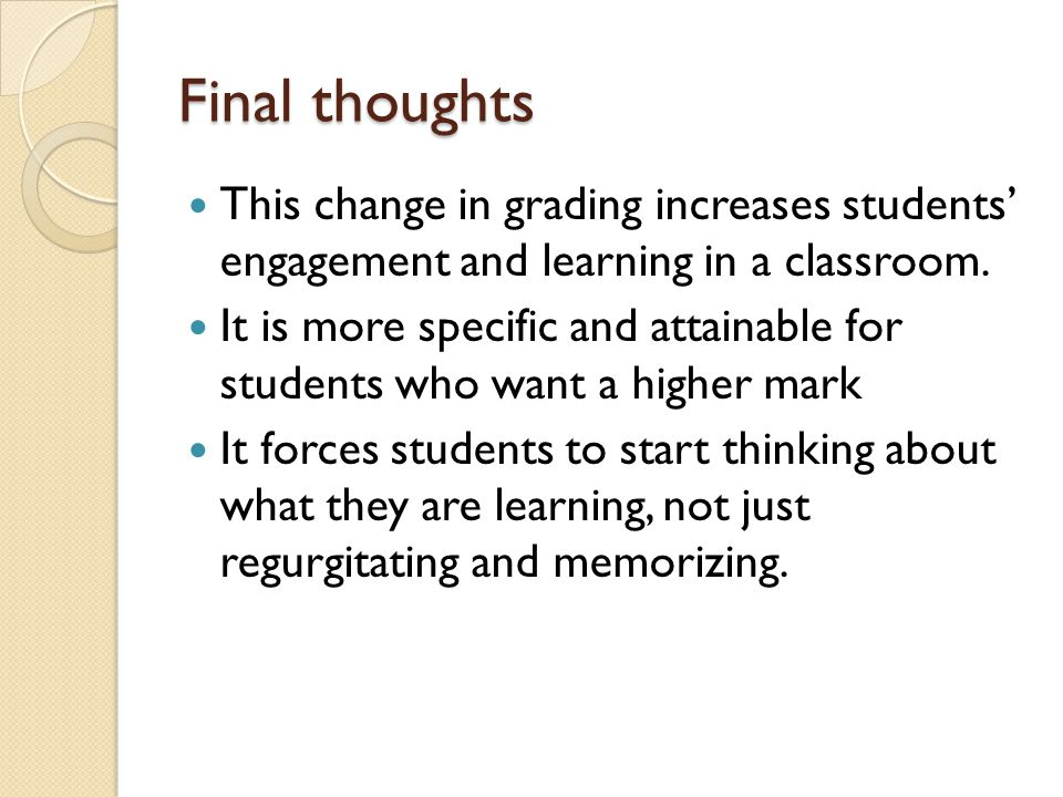 Final thoughts This change in grading increases students' engagement and learning in a classroom.