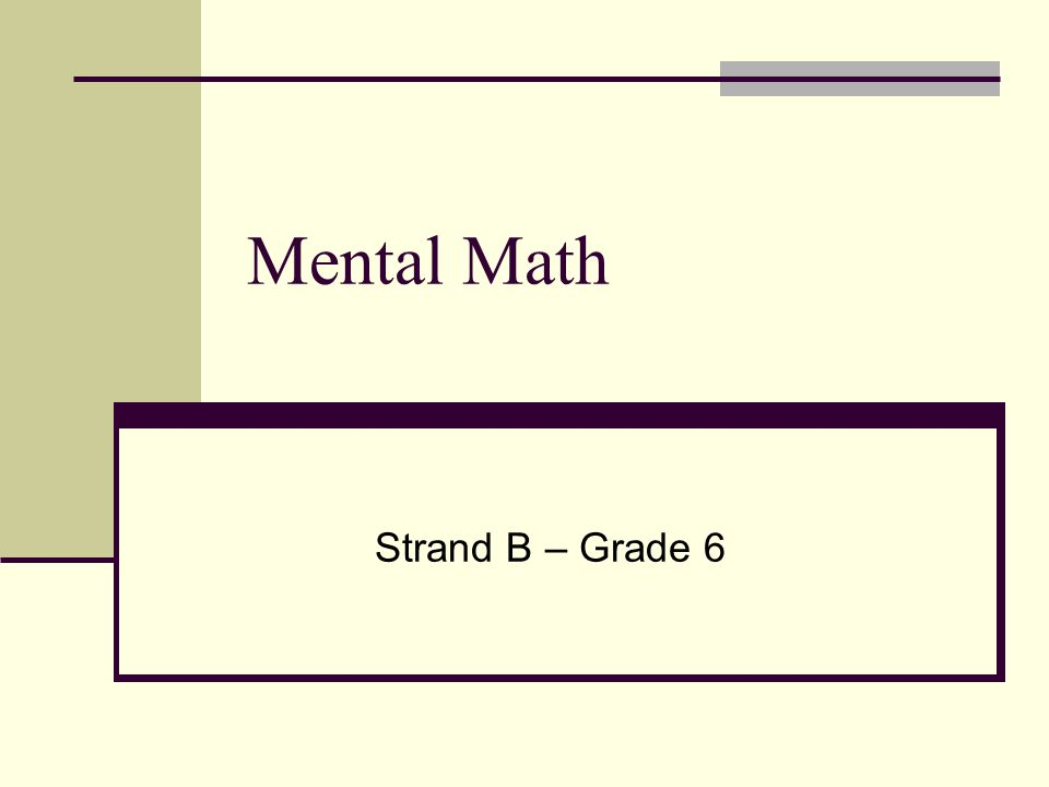 Mental Math Strand B – Grade 6