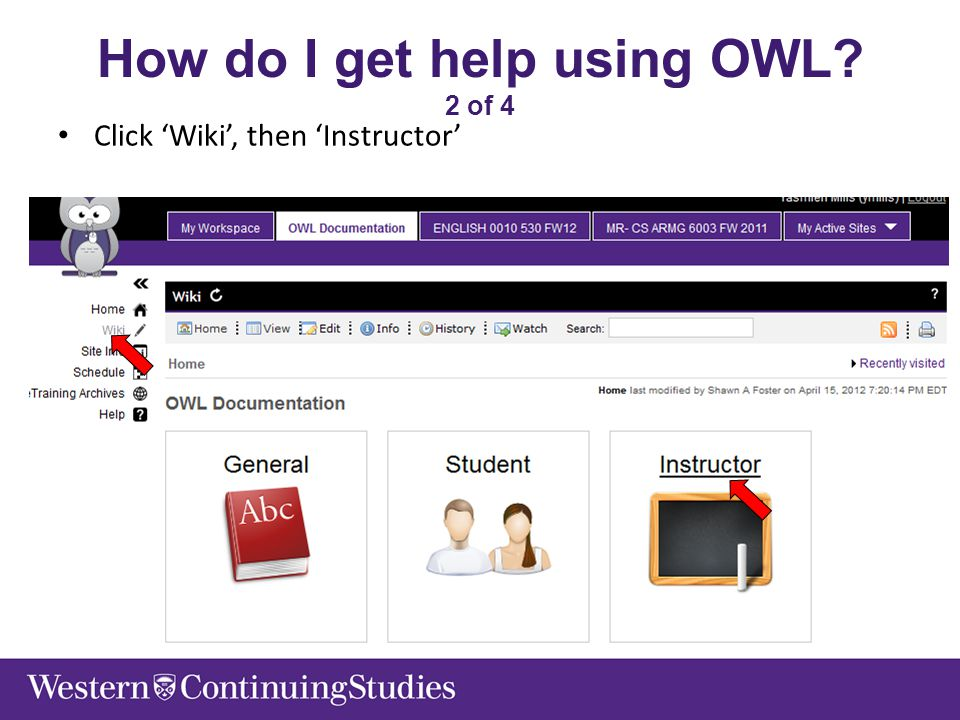 How do I get help using OWL? 2 of 4 Click 'Wiki', then 'Instructor'