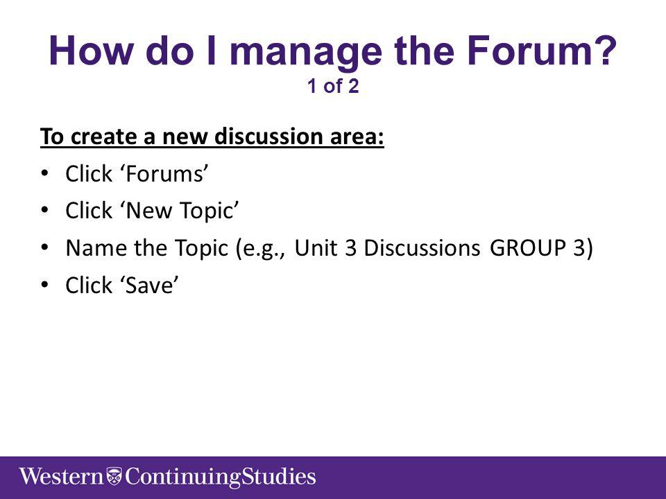 How do I manage the Forum.