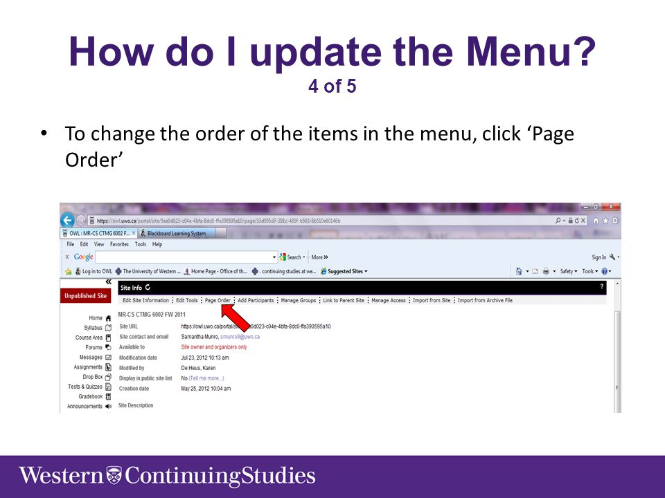 How do I update the Menu? 4 of 5 To change the order of the items in the menu, click 'Page Order'