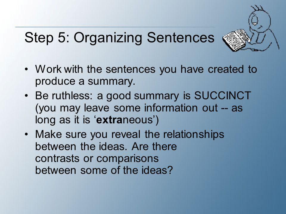 REMEMBER Summaries are short restatements of a work s main points.