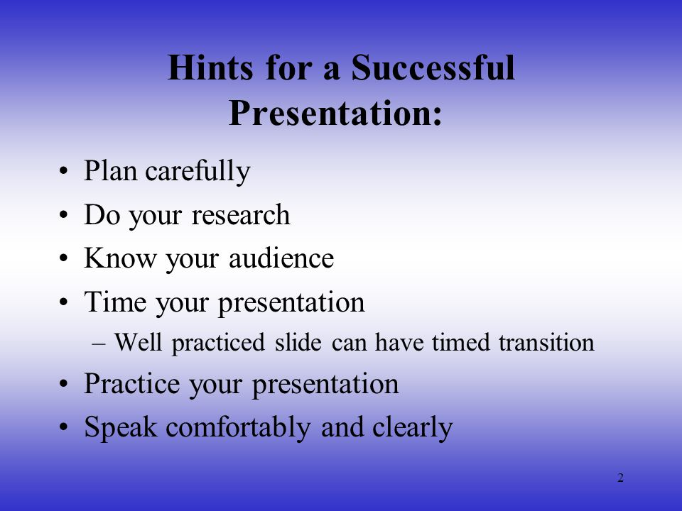 3 Effective PowerPoint Slides Be consistent with effects, transitions and animation Too many slides can lose your audience Slides should be numbered Sounds should not interfere with the presentation.