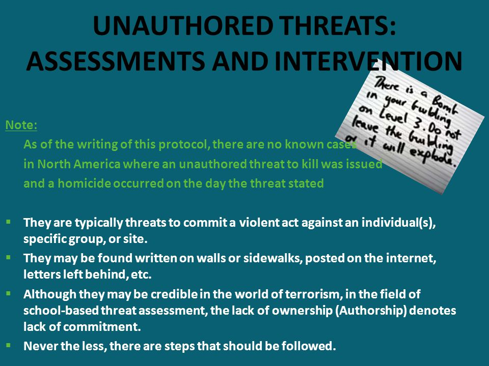 UNAUTHORED THREATS: ASSESSMENTS AND INTERVENTION Note: As of the writing of this protocol, there are no known cases in North America where an unauthor