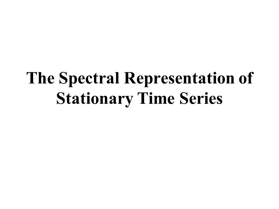 Spectral density function Autoregressive Time series of order p, AR(p) Let  1,  2, …  p denote p + 1 numbers.