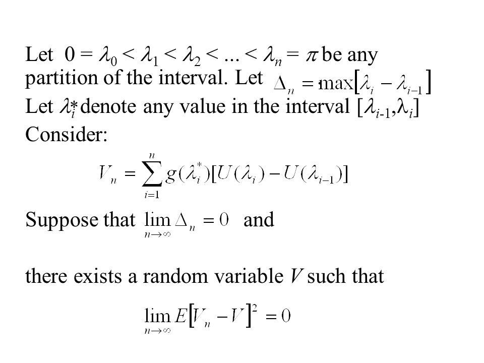 Let 0 = 0 < 1 < 2 <... < n =  be any partition of the interval.