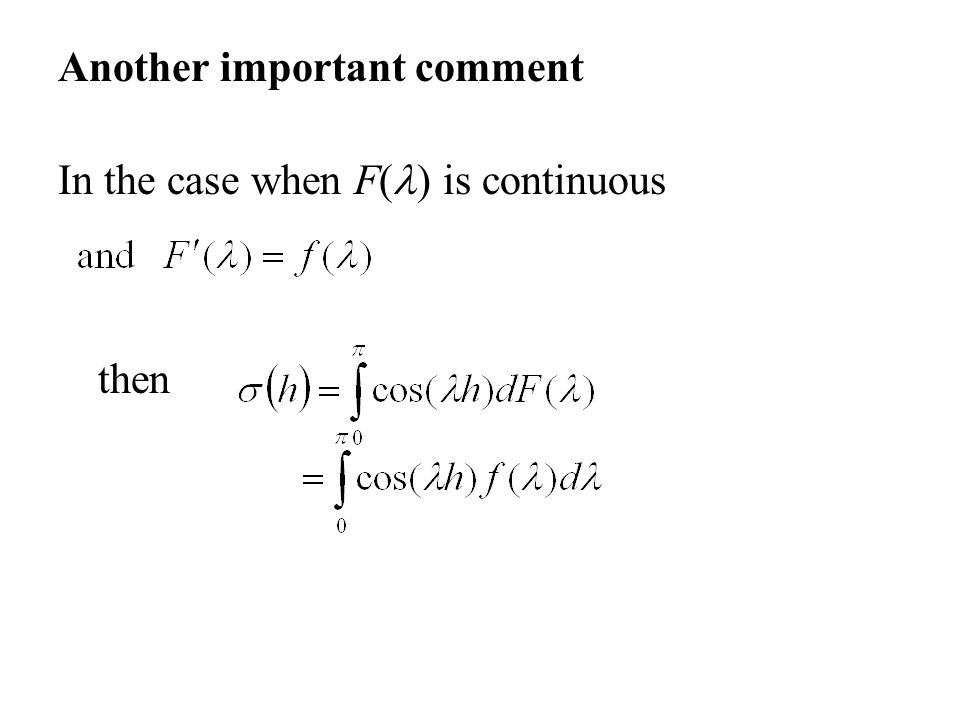 Another important comment In the case when F( ) is continuous then