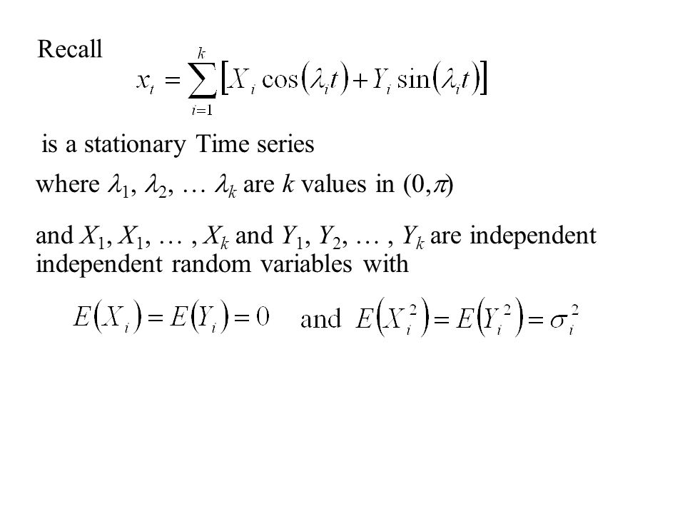 Let {X( ):  [0,  ]} and {Y( ): l  [0,  ]} denote a uncorrelated stochastic process with mean 0 and independent increments.