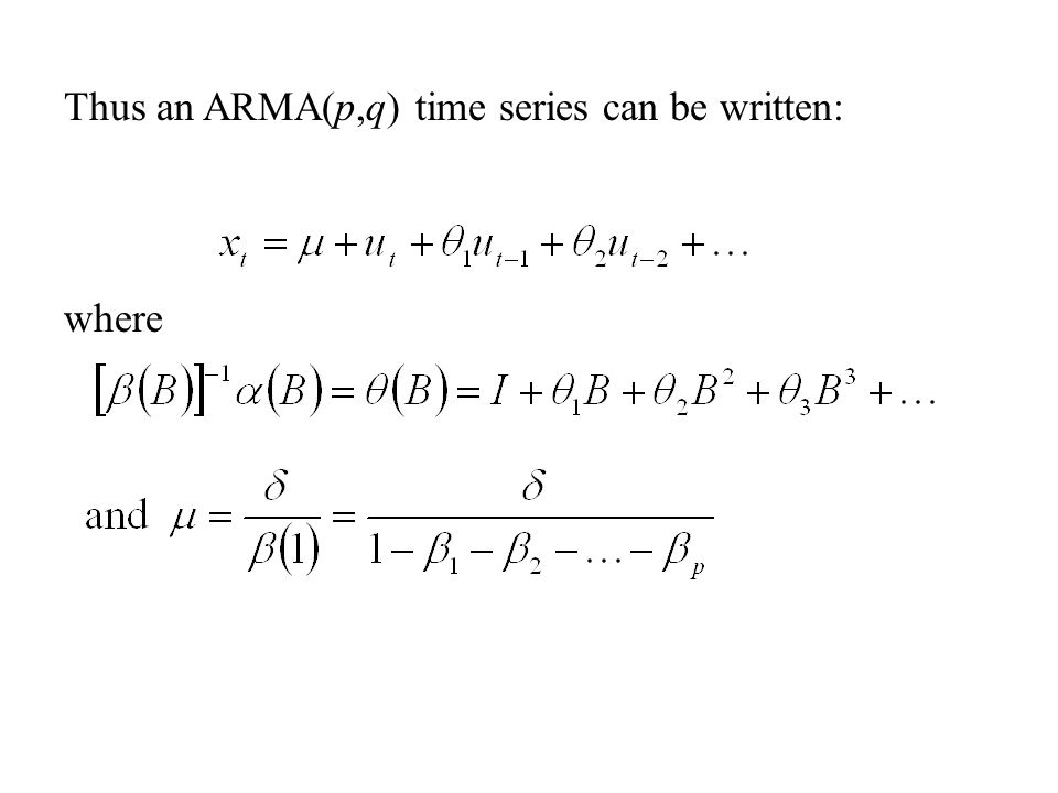 Thus an ARMA(p,q) time series can be written: where