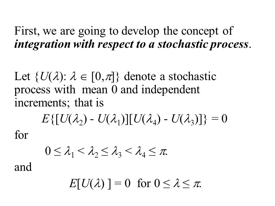 in this case Sometimes the spectral density function, f( ), is extended to the interval [- ,  ] and is assumed symmetric about 0 (i.e.