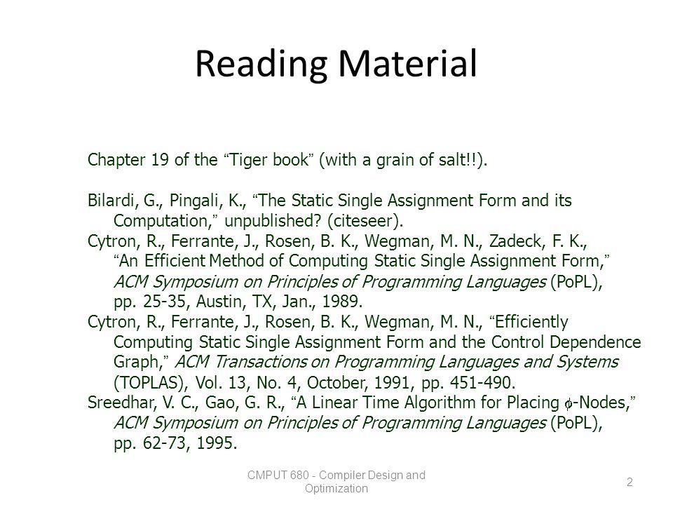 "Reading Material CMPUT 680 - Compiler Design and Optimization 2 Chapter 19 of the ""Tiger book"" (with a grain of salt!!). Bilardi, G., Pingali, K., ""Th"