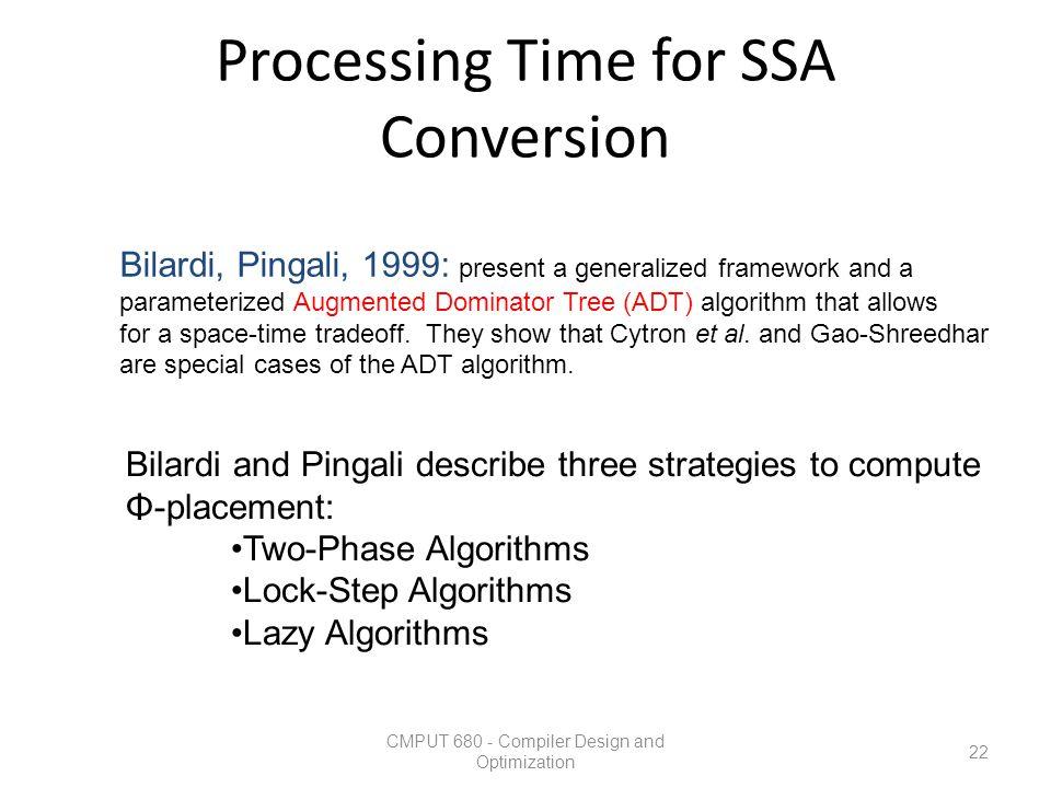 Processing Time for SSA Conversion CMPUT 680 - Compiler Design and Optimization 22 Bilardi, Pingali, 1999: present a generalized framework and a param