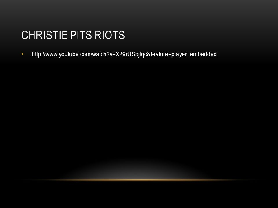 CHRISTIE PITS RIOTS http://www.youtube.com/watch?v=X29rUSbjIqc&feature=player_embedded