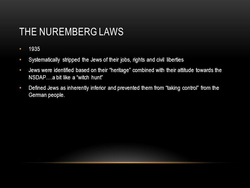 """THE NUREMBERG LAWS 1935 Systematically stripped the Jews of their jobs, rights and civil liberties Jews were identified based on their """"heritage"""" comb"""